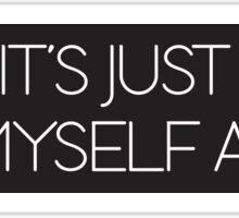 Me Myself  And I Sticker