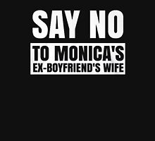 SAY NO... Unisex T-Shirt
