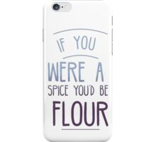 You'd Be Flour iPhone Case/Skin