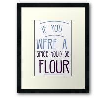 You'd Be Flour Framed Print