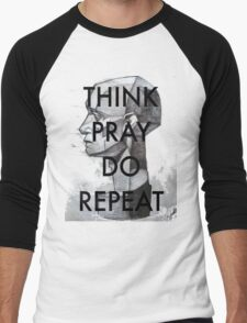 THINK. PRAY. DO. REPEAT Men's Baseball ¾ T-Shirt