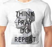 THINK. PRAY. DO. REPEAT Unisex T-Shirt