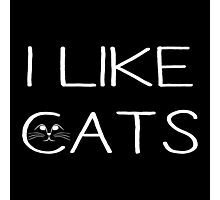 I LIKE CATS Photographic Print