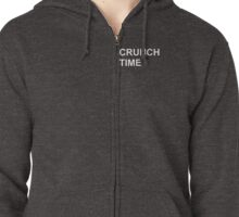 Crunch Time Zipped Hoodie