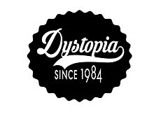 Dystopia - Since 1984 Photographic Print