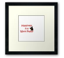 Happiness is a Warm Puppy Framed Print