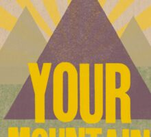 Your Mountain is Waiting Sticker