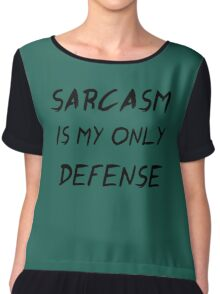 Sarcasm Is My Only Defense Chiffon Top