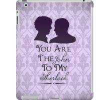 The John To My Sherlock iPad Case/Skin