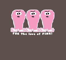 Fur the love of PINK! Unisex T-Shirt