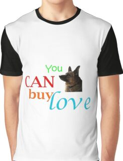 You CAN Buy Love Graphic T-Shirt