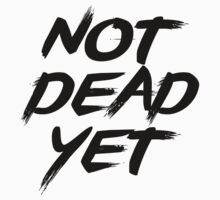 Not Dead Yet - Frank Turner Inspired T-Shirt (Black) by robbclarke