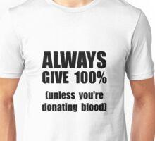 Always Give 100 Percent Unisex T-Shirt