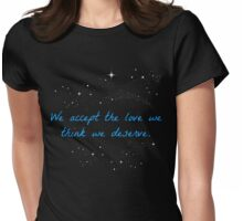 We Accept the Love We Think We Deserve Womens Fitted T-Shirt