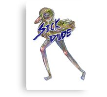 Sick Dude Canvas Print