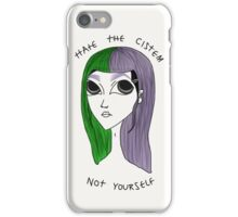HATE THE CISTEM / NOT YOURSELF iPhone Case/Skin