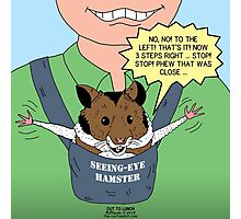 Seeing-Eye Hamster Photographic Print