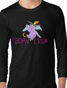 BORN EVIL Long Sleeve T-Shirt