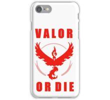 VALOR OR DIE iPhone Case/Skin
