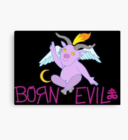 BORN EVIL Canvas Print