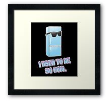 I used to be so cool Framed Print