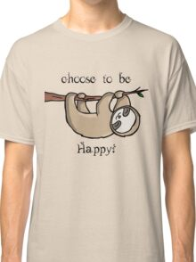 Choose to Be Happy Classic T-Shirt
