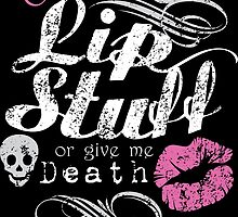 LIP STUFF or DEATH! by VortexDesigns