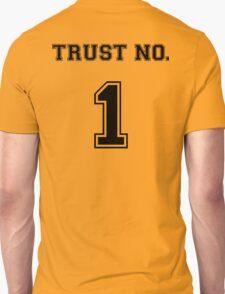 Trust No. 1 Unisex T-Shirt
