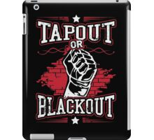 tapout or blackout iPad Case/Skin