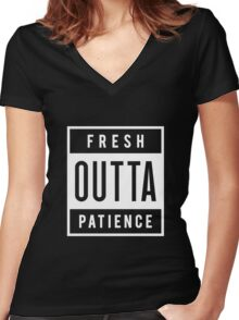 Fresh Outta Patience Women's Fitted V-Neck T-Shirt