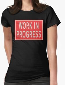 Work in progress Road sign Womens Fitted T-Shirt