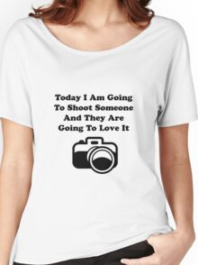 Shoot Someone Camera Women's Relaxed Fit T-Shirt