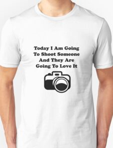 Shoot Someone Camera Unisex T-Shirt