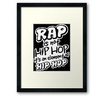 Rap is not Hip Hop  Framed Print