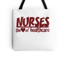 Nurses are the heart of healthcare Tote Bag