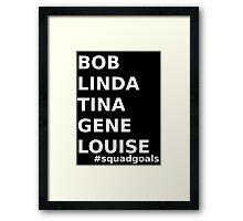 Bob's Burgers Squad Goals in white Framed Print