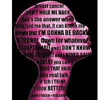 Lupe Fiasco - mission (breast cancer can't hold me back) Photographic Print