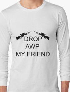 Drop AWP My Friend Long Sleeve T-Shirt