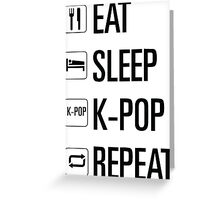 Eat Sleep K Pop Repeat Greeting Card