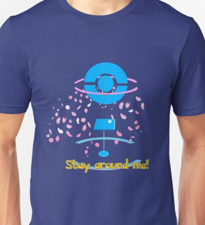 Stay around me! Unisex T-Shirt