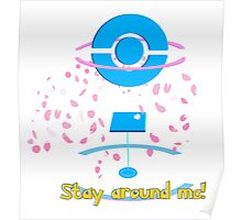Stay around me! Poster