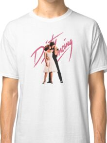Filthy Dancing Classic T-Shirt