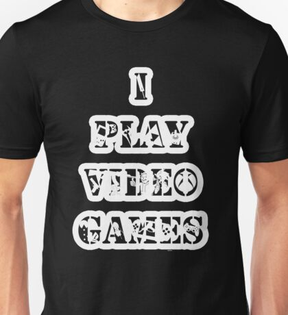 I play video games - in white Unisex T-Shirt