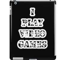 I play video games - in white iPad Case/Skin