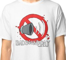 Bad Sound Day Classic T-Shirt