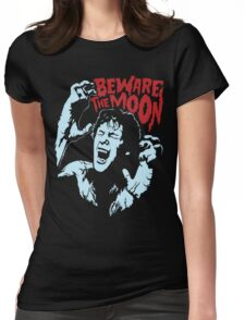 Beware The Moon Womens Fitted T-Shirt