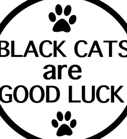 Black cats are good luck Sticker