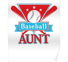 Baseball Aunt T Shirt - Sports Team Aunt Support Pride Poster
