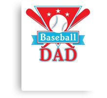 Baseball Dad T Shirt - Sports Team Father Support Pride Canvas Print