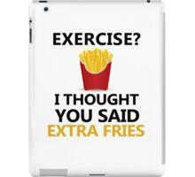 Funny Fries saying, Exercise Extra Fries iPad Case/Skin